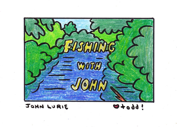 "Toddbot - Todd Webb ""John Lurie - Fishing With John"""