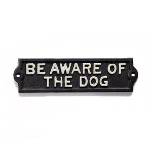 Be Aware of the Dog Black Iron Sign