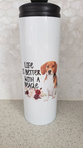 Beagle Life Is Better Tumbler