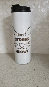 "Don""t Stress Meowt Tumbler"