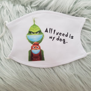 Grinch All I Need is My Dog Mask