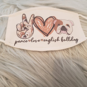 "English Bulldog ""Peace, Love, English Bulldog"" Mask"