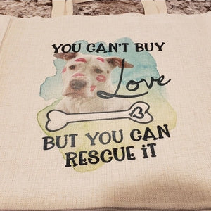 """You Can't Buy Love, But You Can Rescue It"" Tote Bag"