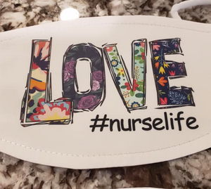 LOVE #nurselife Mask