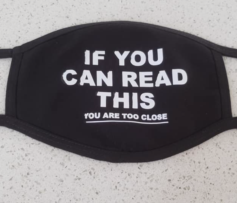 If You Can Read This, You Are Too Close Mask