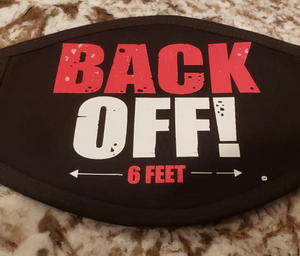 """Back Off! 6 Feet"" Mask"