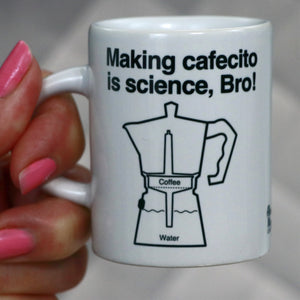 Making cafecito is science, Bro!