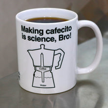 Load image into Gallery viewer, Making cafecito is science, Bro! Mug 11oz