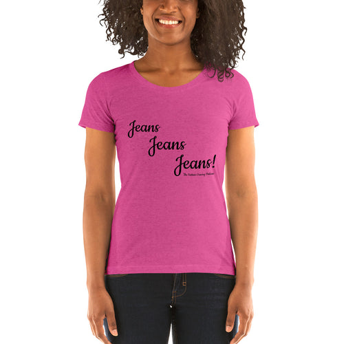 Jeans Jeans Jeans! Ladies' short sleeve t-shirt