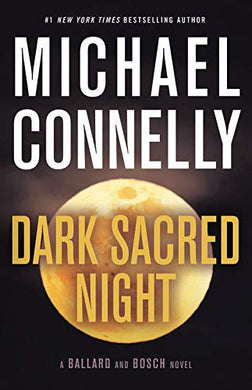 Dark Sacred Night (A Ballard and Bosch Novel Book 1) by Michael Connelly
