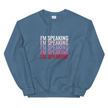Load image into Gallery viewer, I'm Speaking Sweatshirt