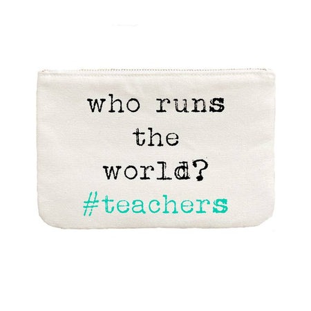 Who Runs the World Teachers Gift Pouch
