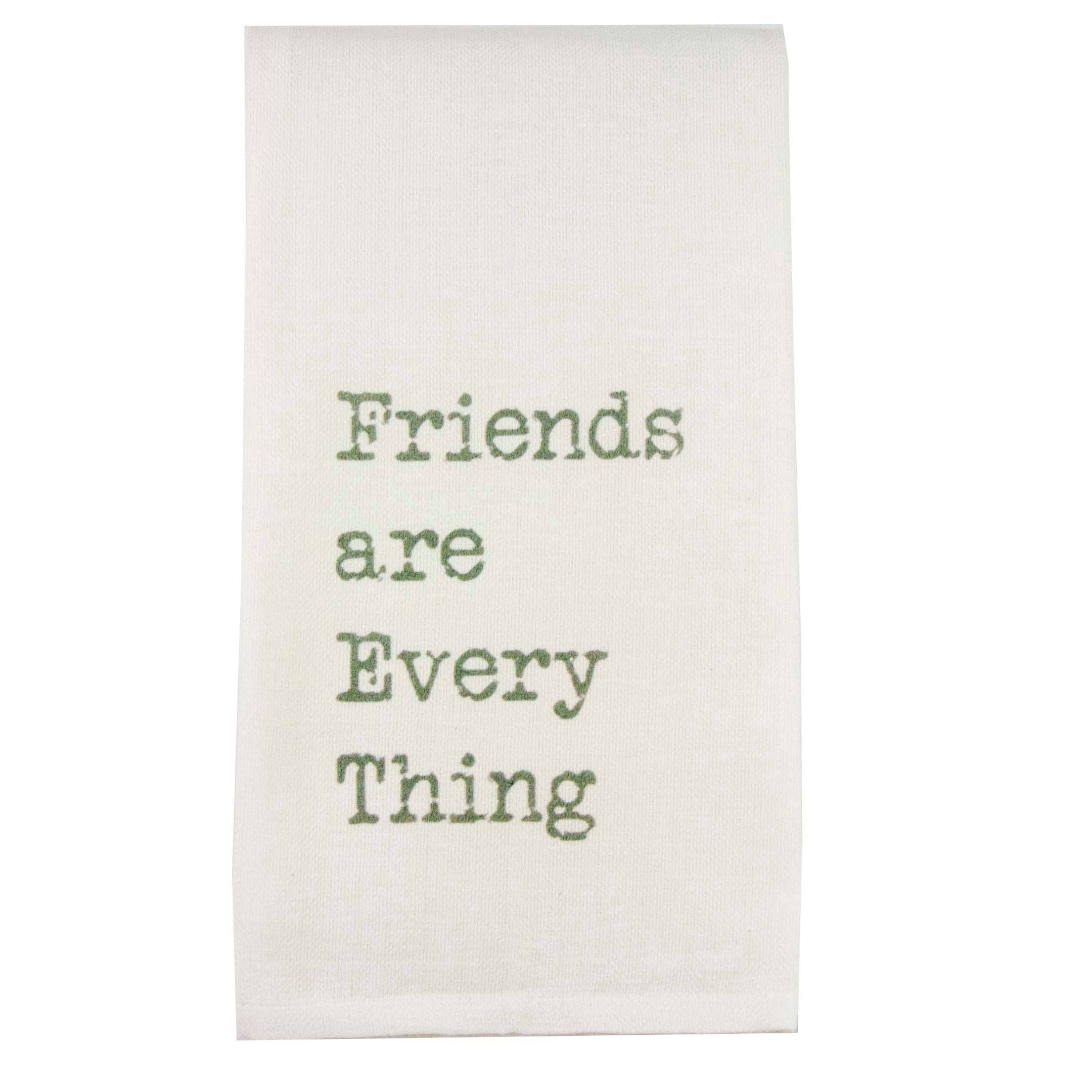 Friends Are Everything Dishtowel