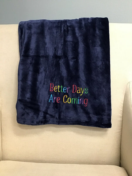 Better days are coming fleece blanket