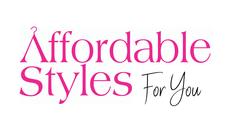 Affordable Styles For You