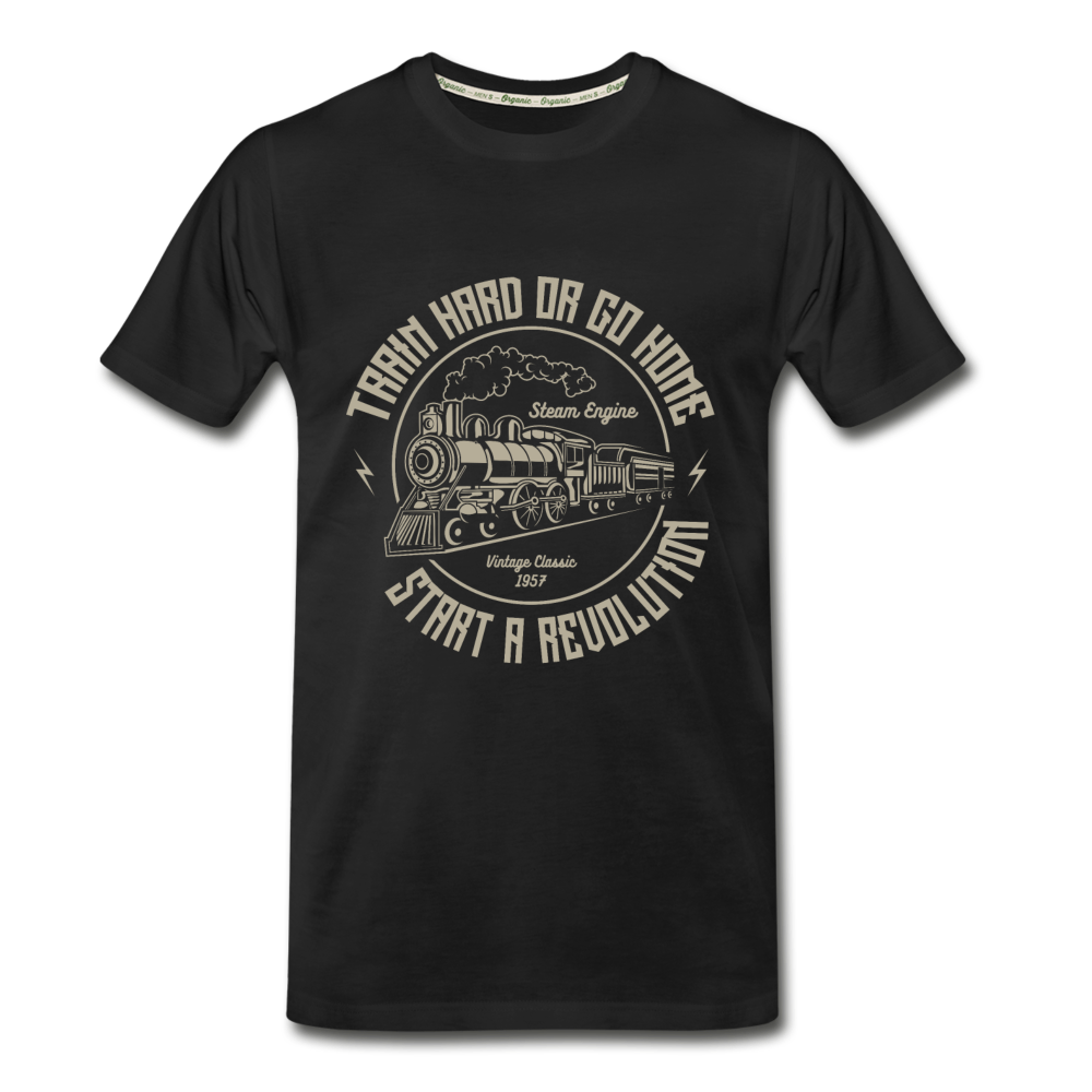 Train Hard Or Go Home Organic T-Shirt - D&B Zensation