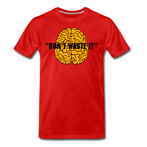 Don't Waste It Premium T-Shirt - D&B Zensation