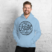 Walk By Faith Unisex Hoodie