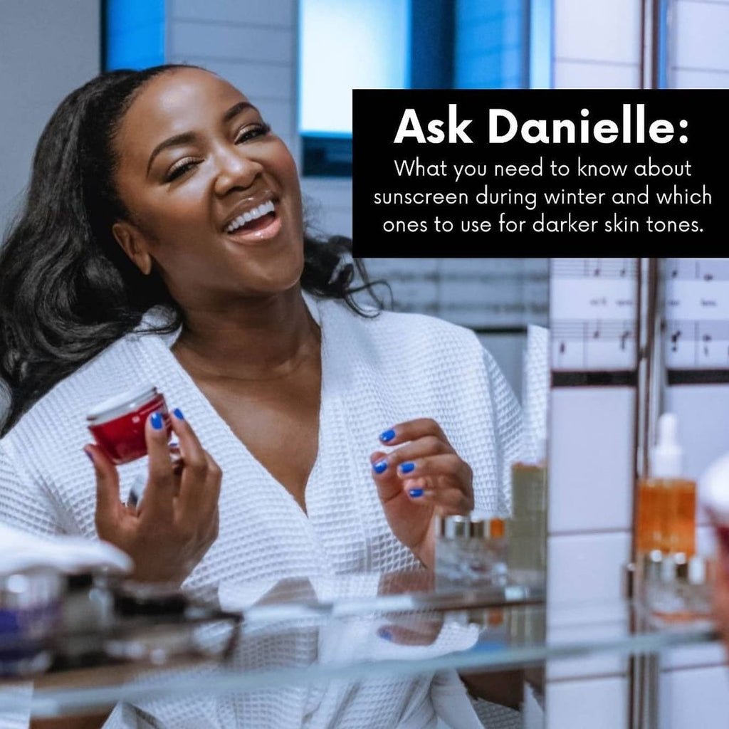 WINTER SUNSCREEN ADVICE FOR WOMEN OF COLOR WITH BEAUTY EXPERT DANIELLE GRAY