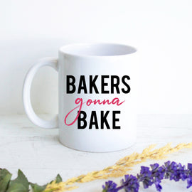 Bakers Gonna Bake Mug - with option to Personalize
