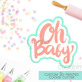 Oh Baby Cookie Cutter, Baby Shower Cookie Cutter  - 3D Printed Cookie Cutter - Stencil and Cutter - TCK23106