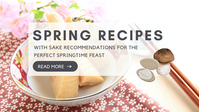 Spring Recipes with Sake Pairing