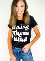 Black Raise Them Kind Tee