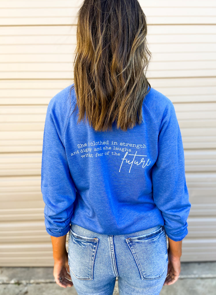 Proverbs 31: 25 Scripture Sweatshirt Royal