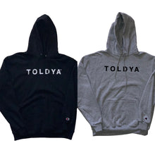 Load image into Gallery viewer, TOLDYA BOLD CHAMPION HOODIE