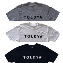 Load image into Gallery viewer, TOLDYA BOLD T-SHIRT