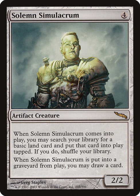 Solemn Simulacrum [Mirrodin] | Game Theory