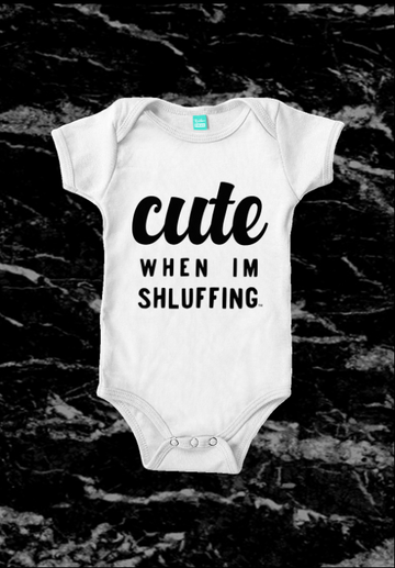 Cute When I'm Shluffing - Baby Onesie