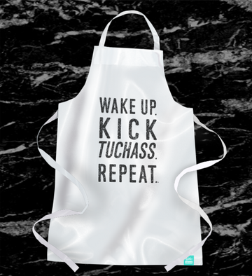 Wake Up. Kick Tuchass. Repeat. - Apron