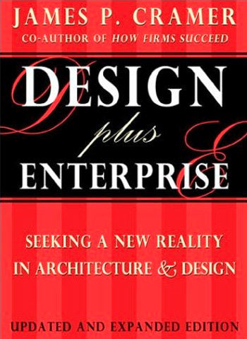 Design Plus Enterprise: Seeking a New Reality in Architecture & Design