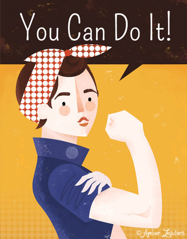 You Can Do It!  Rosie the Riveter
