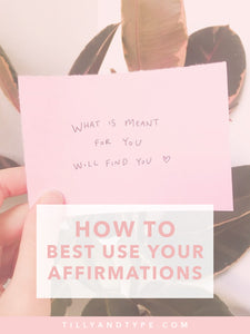How to Best Use Your Affirmations