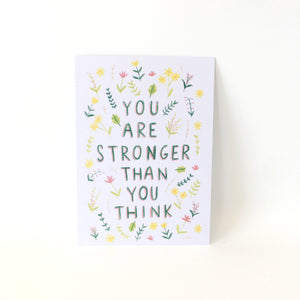 A6 Postcard Print - You Are Stronger Than You Think