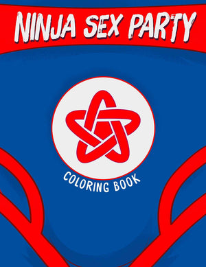 Ninja Sex Party Coloring Book Paperback available now!