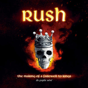 Rush: The Making of A Farewell to Kings: The Graphic Novel - Hardcover