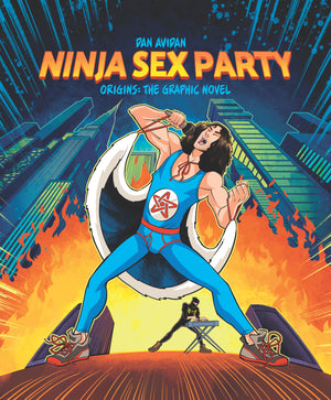 Ninja Sex Party: The Graphic Novel, Part I: Origins - Dan Avidan & Brian Wecht
