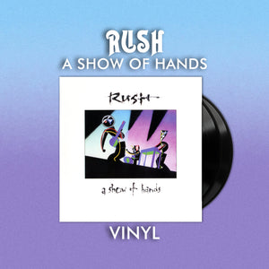 RUSH: A Show of Hands Double Vinyl