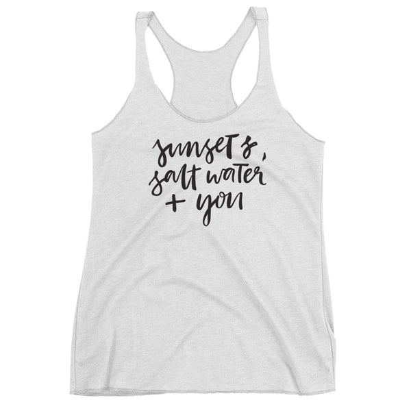 Sunsets, Saltwater + You Racerback Tank