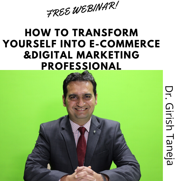 Webinar on how to transform yourself into E-commerce and digital marketing professional by Girish Taneja