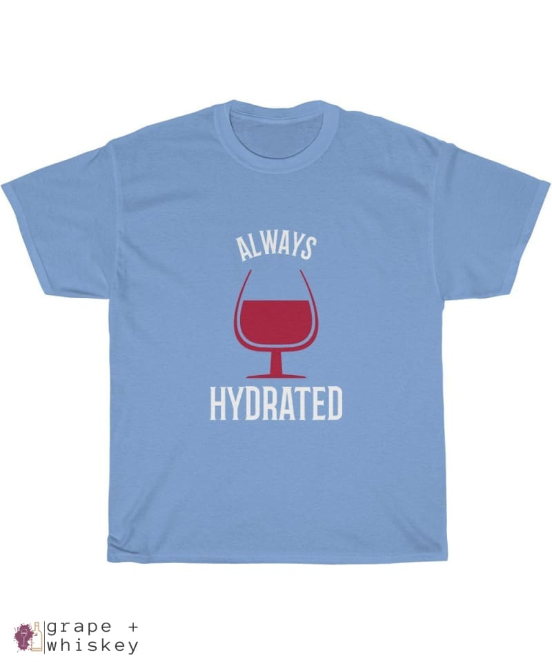 """Always Hydrated"" Heavy Cotton Tee - Carolina Blue / 5XL - Grape and Whiskey"