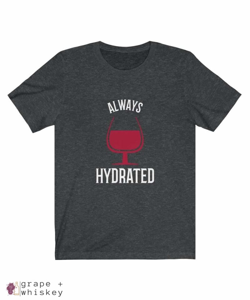 Always Hydrated Women's Short Sleeve Tee - Dark Grey Heather / 3XL - Grape and Whiskey