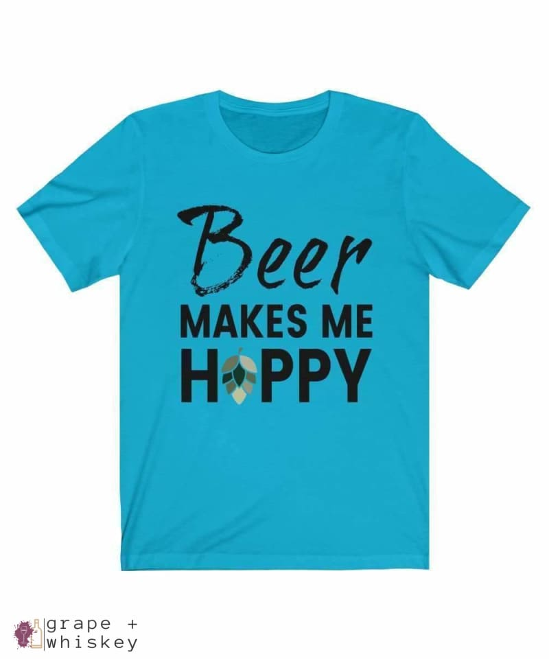 Beer Makes Me Hoppy Short Sleeve Tee - Turquoise / 3XL - Grape and Whiskey