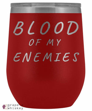 """Blood of my Enemies"" 12oz Stemless Wine Tumbler with Lid - Red - Grape and Whiskey"