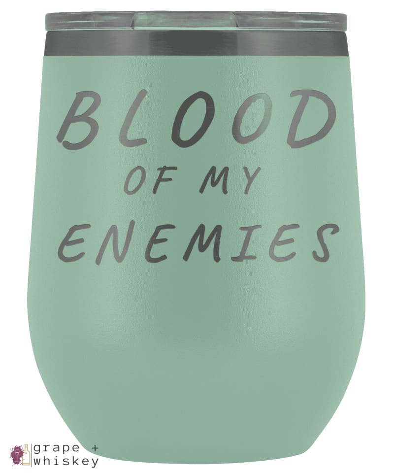 """Blood of my Enemies"" 12oz Stemless Wine Tumbler with Lid - Teal - Grape and Whiskey"