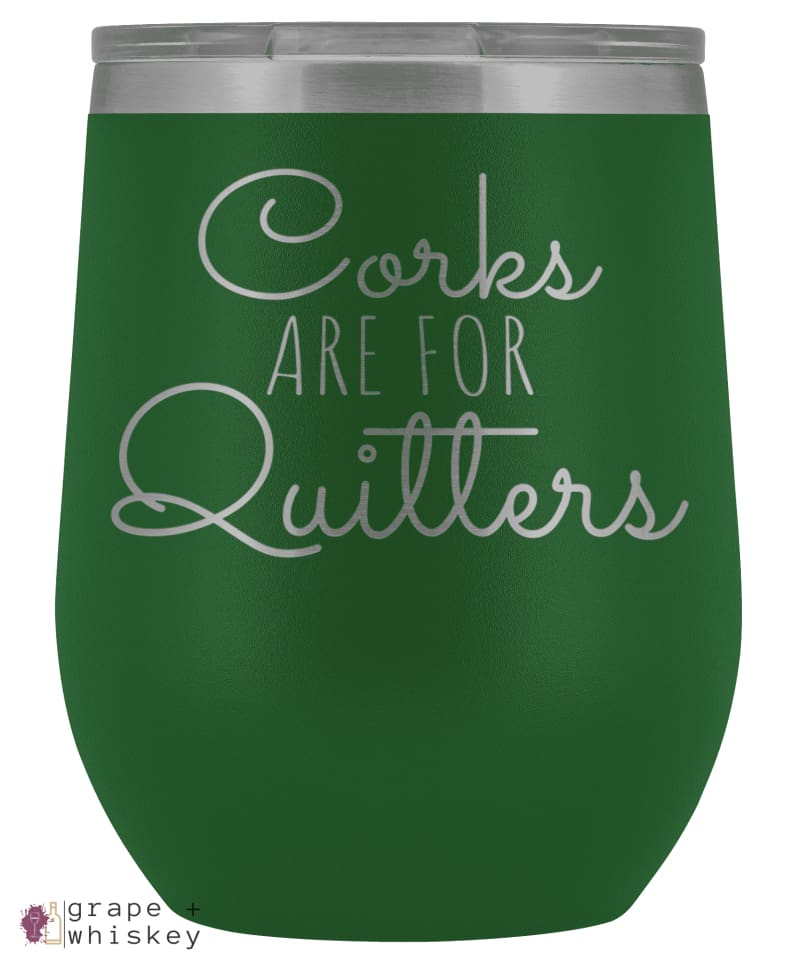 """Corks are for Quitters"" 12oz Stemless Wine Tumbler with Lid - Green - Grape and Whiskey"