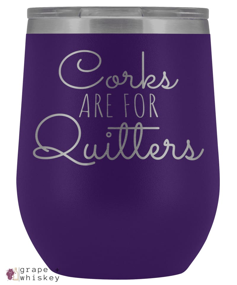 """Corks are for Quitters"" 12oz Stemless Wine Tumbler with Lid - Purple - Grape and Whiskey"